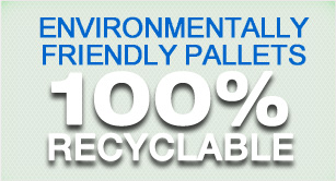 Environmentally Friendly Pallets 100% Recyclable
